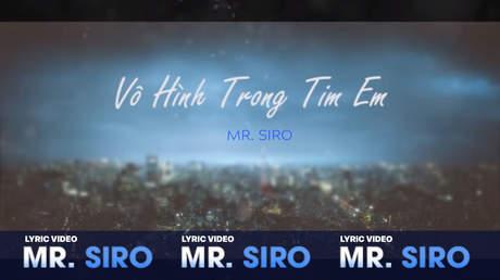 Vô hình trong tim em - Mr. Siro [Lyric video]