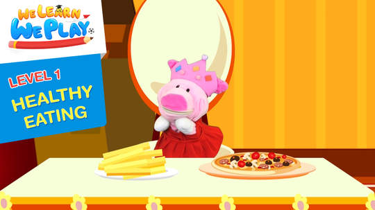 We learn We play - Level 1: Healthy eating