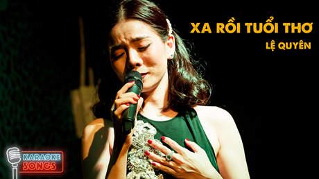 Lệ Quyên - Karaoke: Xa rồi tuổi thơ