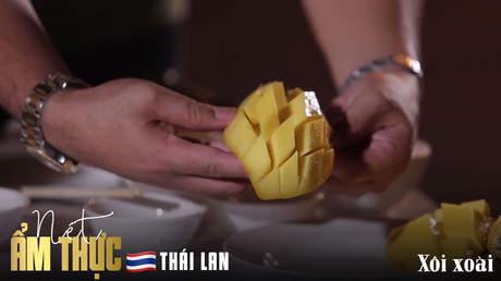 Nét ẩm thực Thái Lan: Xôi xoài