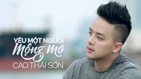 Yêu một người mộng mơ - Cao Thái Sơn [Official MV]